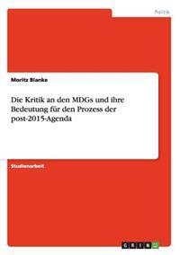 Die Kritik an Den Mdgs Und Ihre Bedeutung Fur Den Prozess Der Post-2015-Agenda