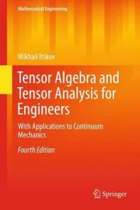 Tensor Algebra and Tensor Analysis for Engineers