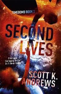 Second lives - the timebomb trilogy: book 2