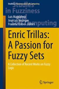Enric Trillas: A Passion for Fuzzy Sets
