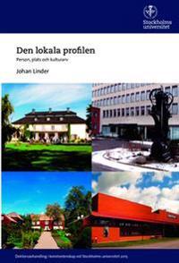 Den lokala profilen : person, plats och kulturarv