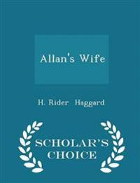 Allan's Wife - Scholar's Choice Edition