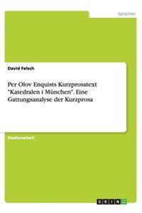 "Per Olov Enquists Kurzprosatext ""Katedralen i München"". Eine Gattungsanalyse der Kurzprosa"