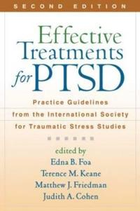 Effective Treatments for PTSD: Practice Guidelines from the International Society for Traumatic Stress Studies