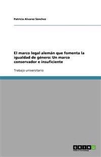 El Marco Legal Aleman Que Fomenta La Igualdad de Genero