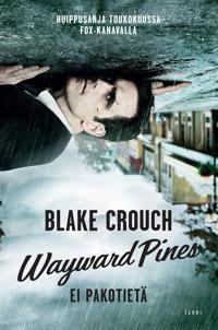 Wayward Pines - Ei pakotietä