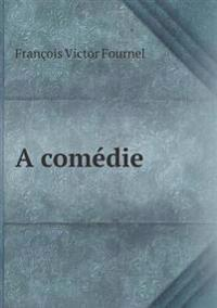 A Comedie