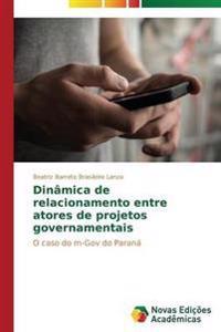 Dinamica de Relacionamento Entre Atores de Projetos Governamentais