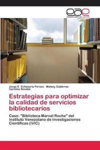 Estrategias Para Optimizar La Calidad de Servicios Bibliotecarios