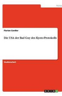 Die USA Der Bad Guy Des Kyoto-Protokolls