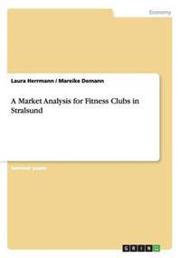 A Market Analysis for Fitness Clubs in Stralsund