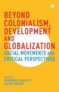 Beyond Colonialism, Development and Globalisation