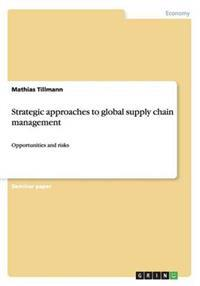 Strategic Approaches to Global Supply Chain Management