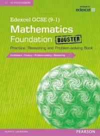 Edexcel gcse (9-1) mathematics: foundation booster practice, reasoning and