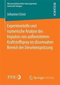 Experimentelle Und Numerische Analyse Des Impulses Von Aufbereitetem Kraftstoffspray Im Düsennahen Bereich Der Dieseleinspritzung
