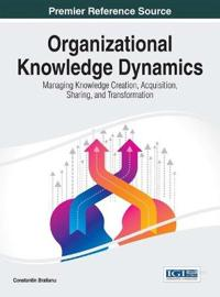 Organizational Knowledge Dynamics