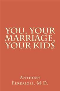 You, Your Marriage, Your Kids