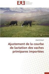 Ajustement de la Courbe de Lactation Des Vaches Primipares Import�es