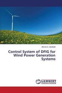 Control System of Dfig for Wind Power Generation Systems