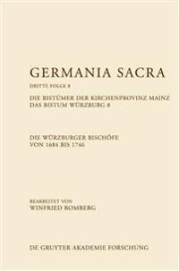 Die Bistümer Der Kirchenprovinz Mainz. Das Bistum Würzburg 8. Die Würzburger Bischöfe Von 1684-1746