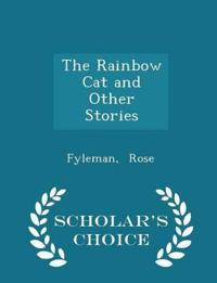 The Rainbow Cat and Other Stories - Scholar's Choice Edition