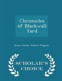 Chronicles of Blackwall Yard - Scholar's Choice Edition