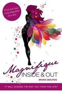 Magnifique: Inside & Out
