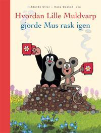 Hvordan Lille Muldvarp gjorde Mus rask igen