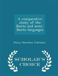 A Comparative Study of the Bantu and Semi-Bantu Languages - Scholar's Choice Edition