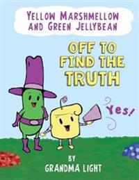 Yellow Marshmellow and Green Jellybean Off to Find the Truth