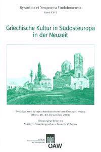 Griechische Kultur in Sudosteuropa in Der Neuzeit: Beitrage Zum Symposium in Memoriam Gunnar Herin (Wien, 16.-18. Dezember 2004)