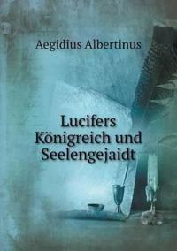 Lucifers Konigreich Und Seelengejaidt