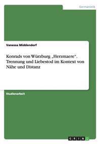 """Konrads Von Wurzburg """"Herzmaere."""" Trennung Und Liebestod Im Kontext Von Nahe Und Distanz"""