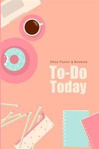 Office Planner & Notebook: To-Do Today