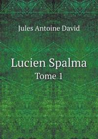 Lucien Spalma Tome 1