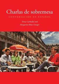 Charlas de Sobremesa: Conversacion En Espanol