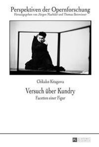 Versuch Ueber Kundry: Facetten Einer Figur