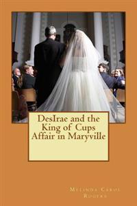 Desirae and the King of Cups Affair in Maryville