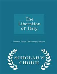 The Liberation of Italy - Scholar's Choice Edition