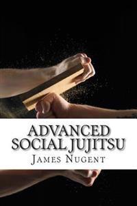 Advanced Social Jujitsu