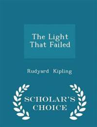 The Light That Failed - Scholar's Choice Edition