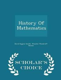 History of Mathematics - Scholar's Choice Edition