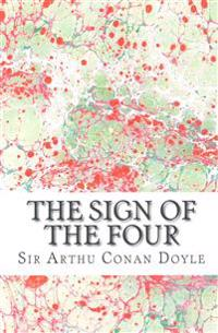 The Sign of the Four: (Sir Arthur Conan Doyle Classics Collection)
