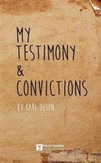 My Testimony & Convictions