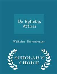 de Ephebis Atticis - Scholar's Choice Edition