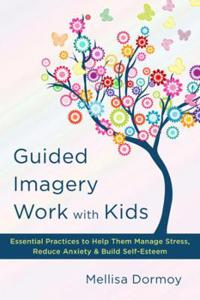 Guided Imagery Work With Kids