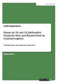 Frauen Im 18. Und 19. Jahrhundert. Friederike Brun Und Ricarda Huch Im Gedichtsvergleich