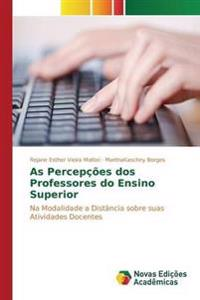 As Percepcoes DOS Professores Do Ensino Superior
