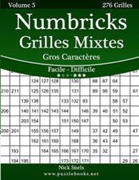 Numbricks Grilles Mixtes Gros Caracteres - Facile a Difficile - Volume 5 - 276 Grilles