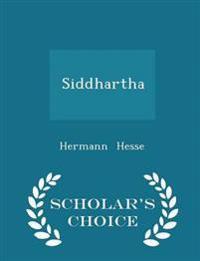 Siddhartha - Scholar's Choice Edition